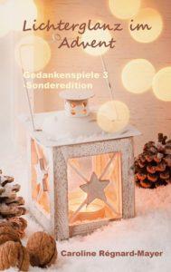 Lichterglanz im Advent - Gedankenspiele 3