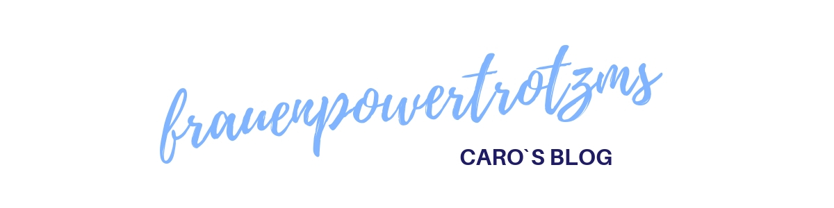 Frauenpowertrotzms | MS-Blog | Caroline Régnard-Mayer